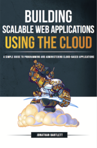Building Scalable Web Applications Using the Cloud Book Cover